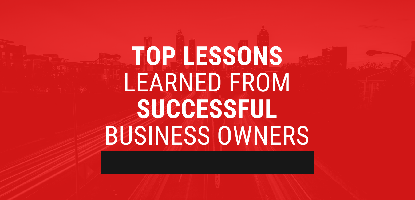 Top Lessons Learned From Successful Business Owners