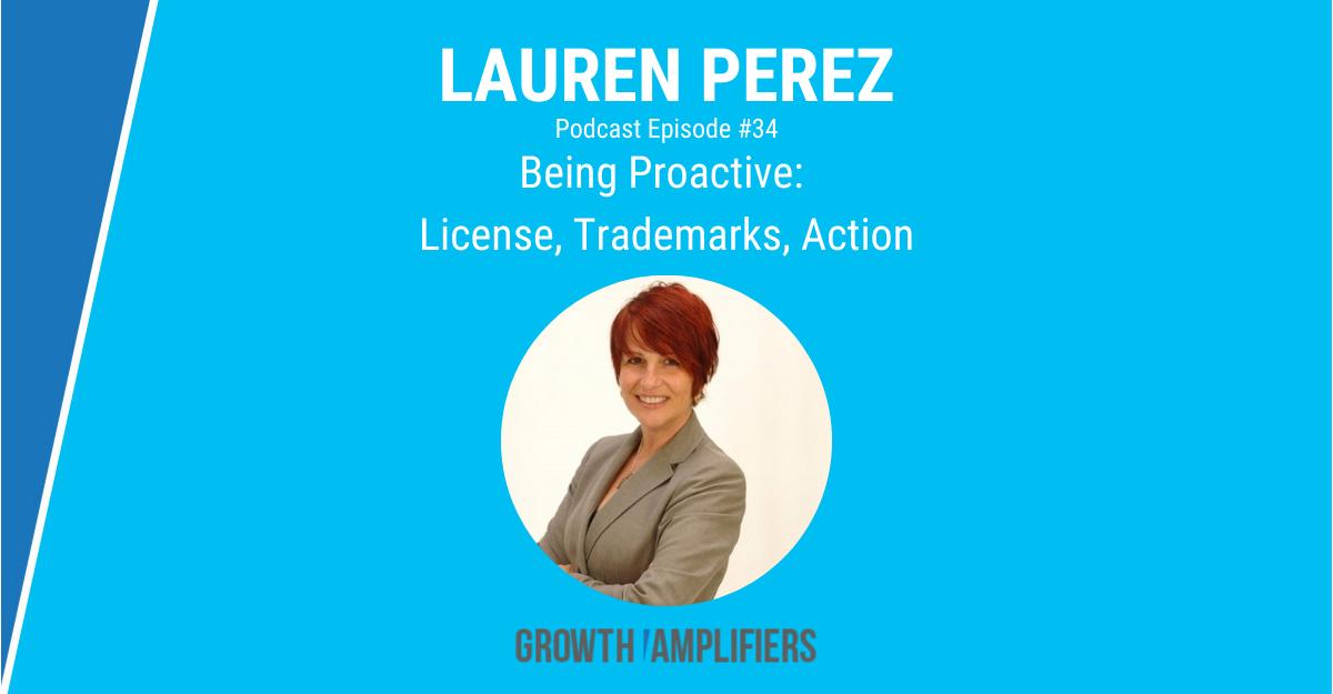 Lauren Perez - Being Proactive: License, Trademarks, Action