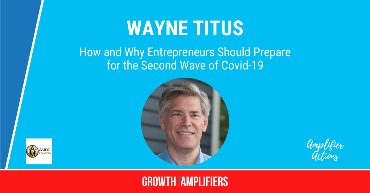 How and Why Entrepreneurs Should Prepare for the Second Wave of Covid-19