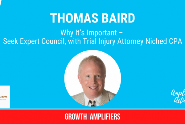 Why It's Important – Seek Expert Council, with Trial Injury Attorney Niched CPA