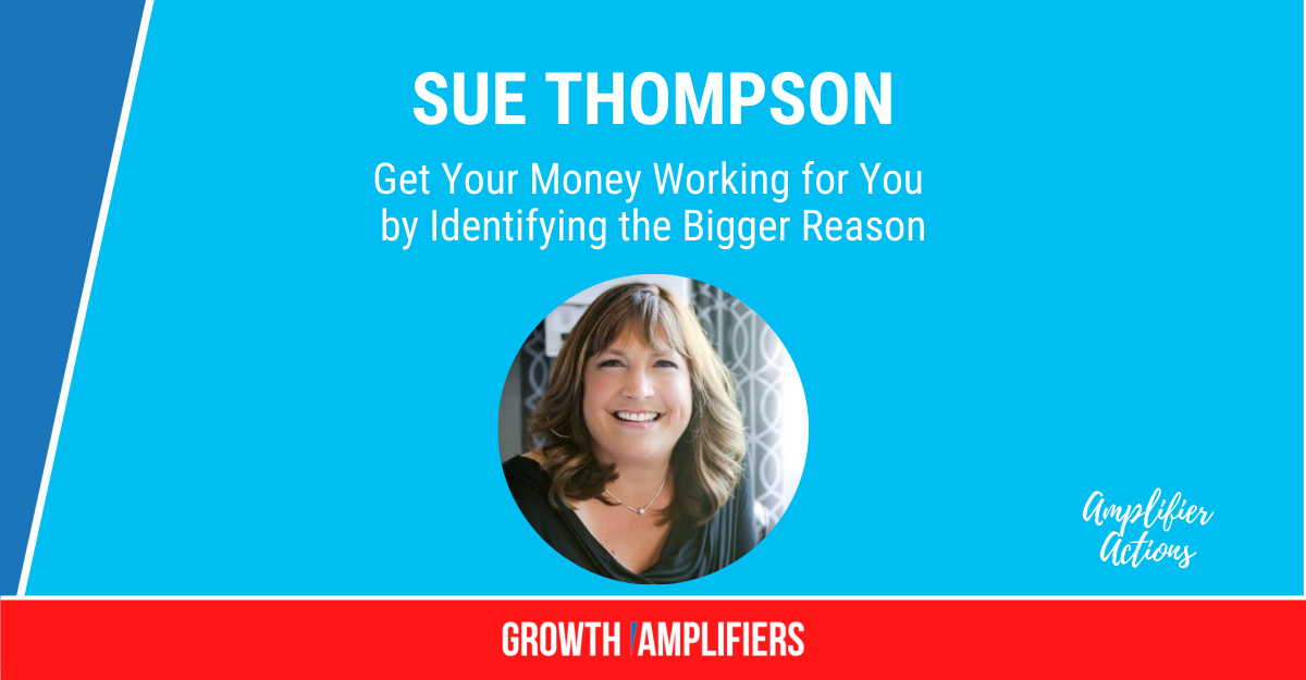 Get Your Money Working for You by Identifying the Bigger Reason