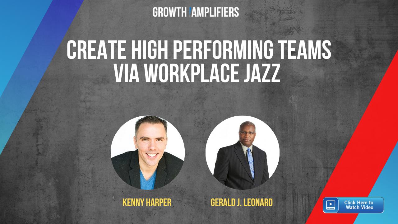 Create High Performing Teams via Workplace Jazz