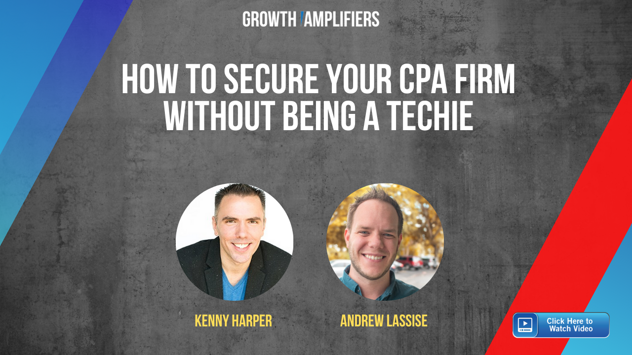 How to Secure Your CPA Firm Without Being a Techie