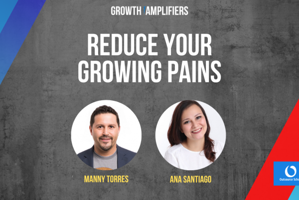 Outsource School Ana Santiago - Reduce Your Growing Pains