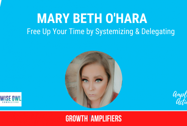 Free Up Your Time by Systemizing & Delegating