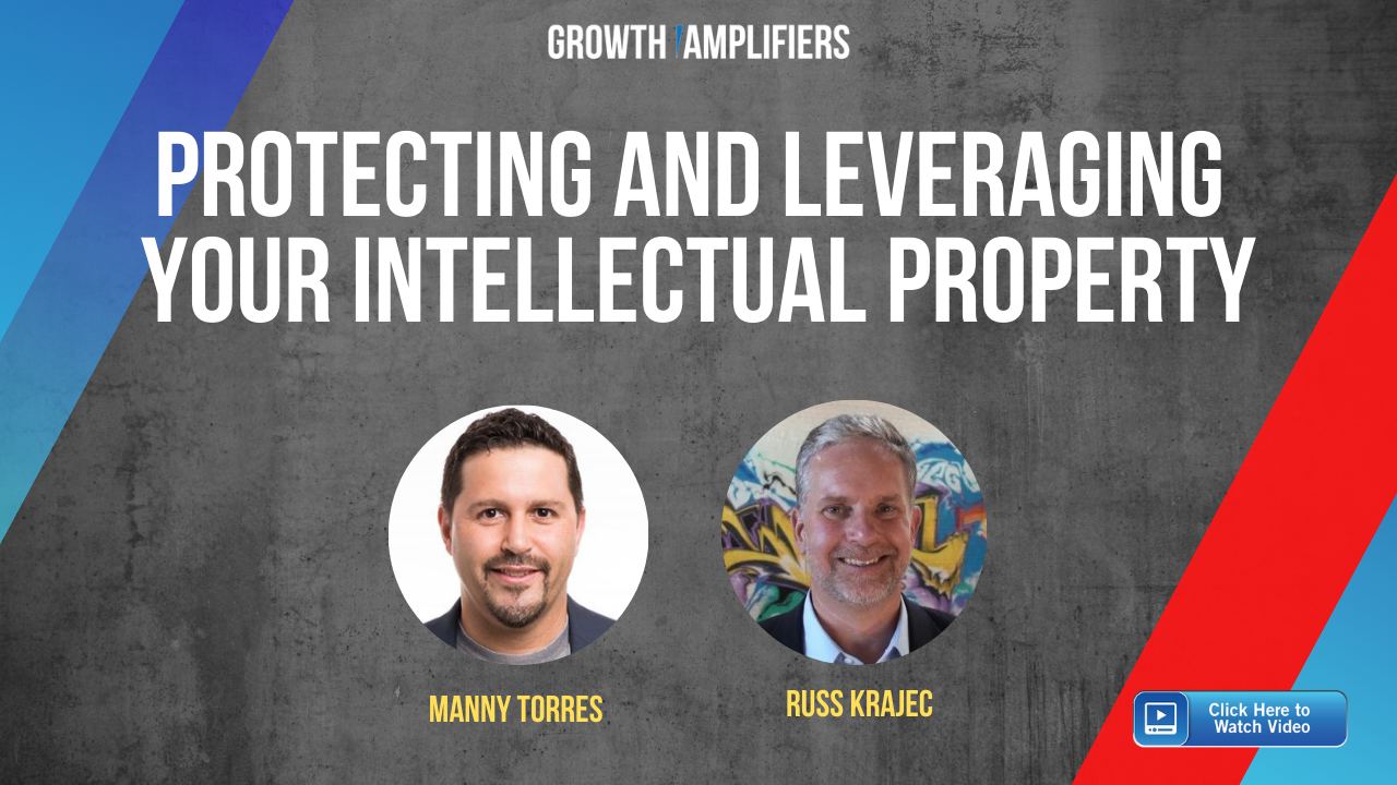 Protecting and Leveraging Your Intellectual Property