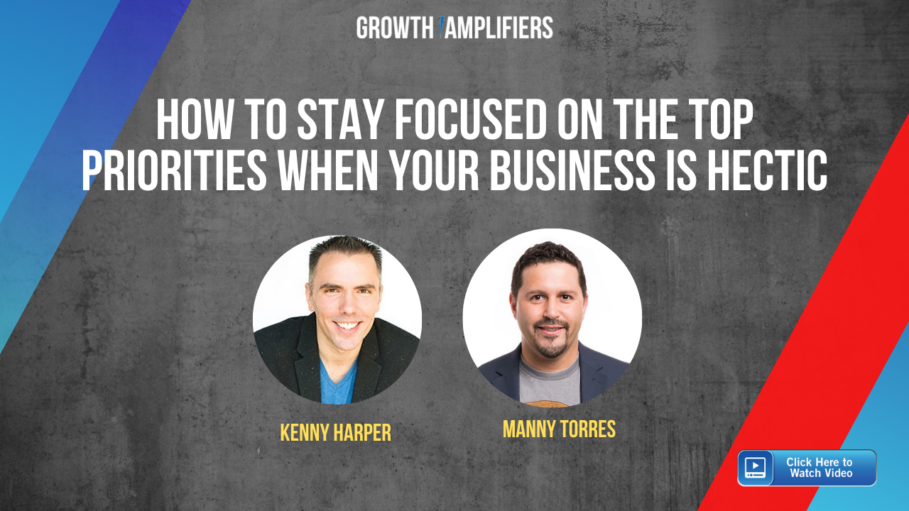 How to stay focused on the top priorities when your business is hectic